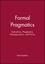 Formal Pragmatics: Semantics, Pragmatics, Presupposition, and Focus (0631201203) cover image