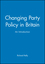 Changing Party Policy in Britain: An Introduction (0631204903) cover image