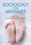 Sociology for Midwives (0745662803) cover image