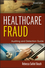 Healthcare Fraud: Auditing and Detection Guide, 2nd Edition (1118179803) cover image
