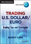 Trading U.S. Dollar/Euro: Trading Tips and Strategies (1118660803) cover image