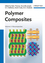 Polymer Composites, Volume 3, Biocomposites (3527329803) cover image
