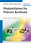 Photoinitiators for Polymer Synthesis: Scope, Reactivity, and Efficiency (3527332103) cover image