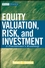 Equity Valuation, Risk and Investment: A Practitioner's Roadmap (0470226404) cover image