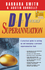 DIY Superannuation: A Practical Guide to Setting Up and Managing a Personal Superanuation Fund, 4th Edition (0701636904) cover image