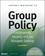 Group Policy: Fundamentals, Security, and the Managed Desktop, 2nd Edition (1118289404) cover image