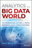Analytics in a Big Data World: The Essential Guide to Data Science and its Applications (1118892704) cover image