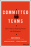 Committed Teams: Three Steps to Inspiring Passion and Performance (1119157404) cover image