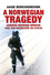 A Norwegian Tragedy: Anders Behring Breivik and the Massacre on Utøya (0745672205) cover image