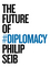 The Future of Diplomacy (1509507205) cover image