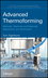 Advanced Thermoforming: Methods, Machines and Materials, Applications and Automation (0470499206) cover image