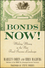Bonds Now!: Making Money in the New Fixed Income Landscape (0470547006) cover image