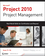 Project 2010 Project Management: Real World Skills for Certification and Beyond (Exam 70-178) (0470561106) cover image
