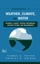 Handbook of Weather, Climate and Water: Dynamics, Climate, Physical Meteorology, Weather Systems, and Measurements  (0471214906) cover image