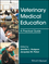 Veterinary Medical Education: A Practical Guide (1119125006) cover image