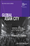 Global Asian City: Migration, Desire and the Politics of Encounter in 21st Century Seoul (1119380006) cover image