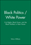 Black Politics / White Power: Civil Rights, Black Power, and the Black Panthers in New Haven (1881089606) cover image