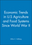 Economic Trends in U.S Agriculture and Food Systems Since World War II (0470402407) cover image