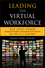 Leading the Virtual Workforce: How Great Leaders Transform Organizations in the 21st Century (0470422807) cover image
