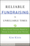 Reliable Fundraising in Unreliable Times: What Good Causes Need to Know to Survive and Thrive (0470479507) cover image