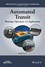 Automated Transit: Planning, Operation, and Applications (1118891007) cover image