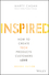 INSPIRED: How to Create Tech Products Customers Love, 2nd Edition (1119387507) cover image