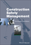 Construction Safety Management (1405186607) cover image