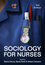 Sociology for Nurses, 3rd Edition (1509505407) cover image