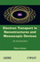 Electron Transport in Nanostructures and Mesoscopic Devices: An Introduction (1848210507) cover image