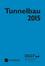 Tunnelbau 2015: Kompendium der Tunnelbautechnologie Planungshilfe für den Tunnelbau (3433605807) cover image
