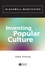 Inventing Popular Culture: From Folklore to Globalization (0631234608) cover image