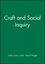 Craft and Social Inquiry (0913167908) cover image