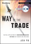 Way of the Trade Video Course: Tactical Applications of Underground Trading Methods for Traders and Investors (1118616308) cover image