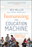 Humanizing the Education Machine: How to Create Schools That Turn Disengaged Kids Into Inspired Learners (1119283108) cover image
