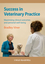 Success in Veterinary Practice: Maximising clinical outcomes and personal well-being (1405169508) cover image