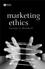 Marketing Ethics (EHEP002108) cover image