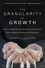 The Granularity of Growth: How to Identify the Sources of Growth and Drive Enduring Company Performance (0470270209) cover image