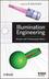Illumination Engineering: Design with Nonimaging Optics (0470911409) cover image