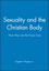 Sexuality and the Christian Body: Their Way into the Triune God (0631210709) cover image
