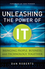 Unleashing the Power of IT: Bringing People, Business, and Technology Together (1118044509) cover image