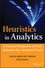 Heuristics in Analytics: A Practical Perspective of What Influences Our Analytical World (1118347609) cover image