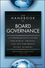 The Handbook of Board Governance: A Comprehensive Guide for Public, Private, and Not-for-Profit Board Members (1118895509) cover image