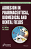 Adhesion in Pharmaceutical, Biomedical, and Dental Fields (1119323509) cover image