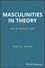 Masculinities in Theory: An Introduction (1405168609) cover image