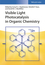 Visible Light Photocatalysis in Organic Chemistry (3527335609) cover image