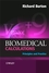 Biomedical Calculations: Principles and Practice (047051910X) cover image