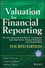 Valuation for Financial Reporting: Fair Value Measurement in Business Combinations, Early Stage Entities, Financial Instruments and Advanced Topics, 4th Edition (111879740X) cover image