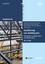 Ausführung von Stahlbauten: Kommentare zu DIN EN 1090-1 und DIN EN 1090-2 (343360410X) cover image