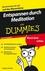 Entspannen durch Meditation für Dummies Das Pocketbuch (352763780X) cover image