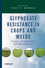 Glyphosate Resistance in Crops and Weeds: History, Development, and Management (0470410310) cover image
